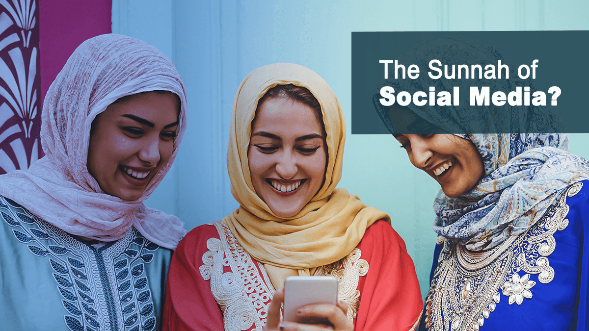 The Sunnah of Social Media?