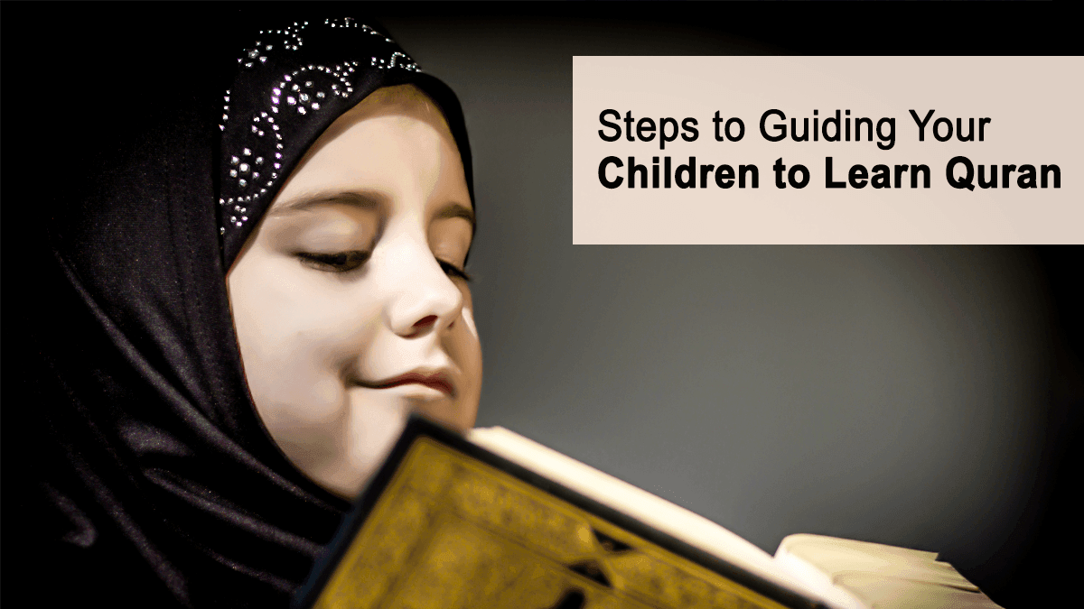 b2ap3_large_53 Steps to Guiding Your Children to Learn Quran - Blog