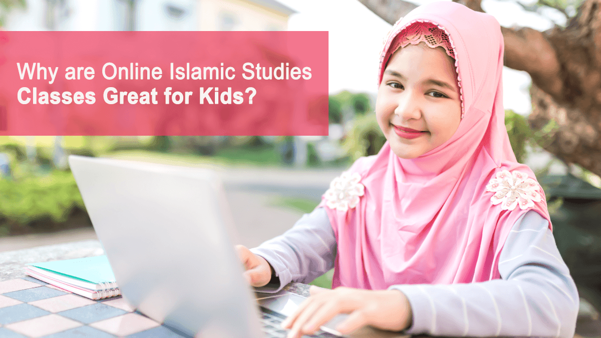 b2ap3_large_52EE Why Online Islamic Studies Classes are Great for Kids? - Blog