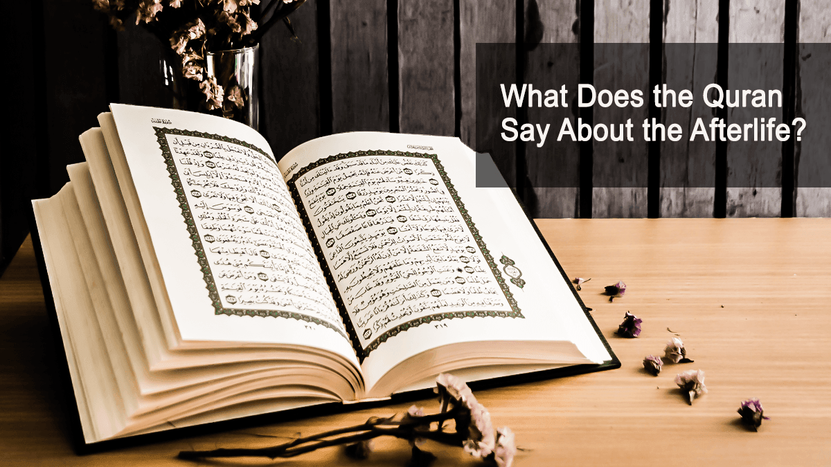 What Does The Quran Say About The Afterlife?