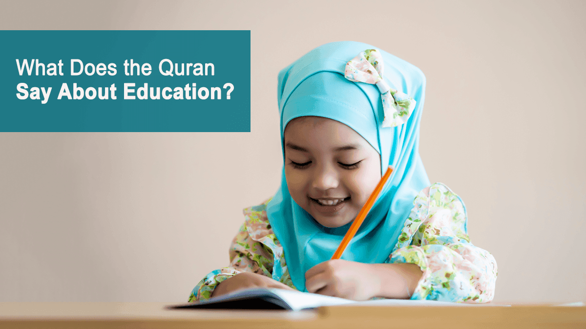 What Does The Quran Say About Education?