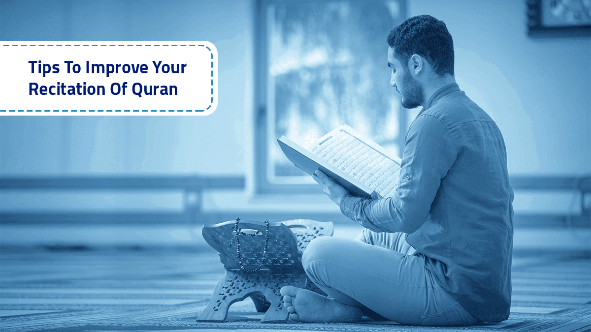 b2ap3_large_Tips-To-Improve-Your-Recitation-Of-Quran Learning Arabic - Blog