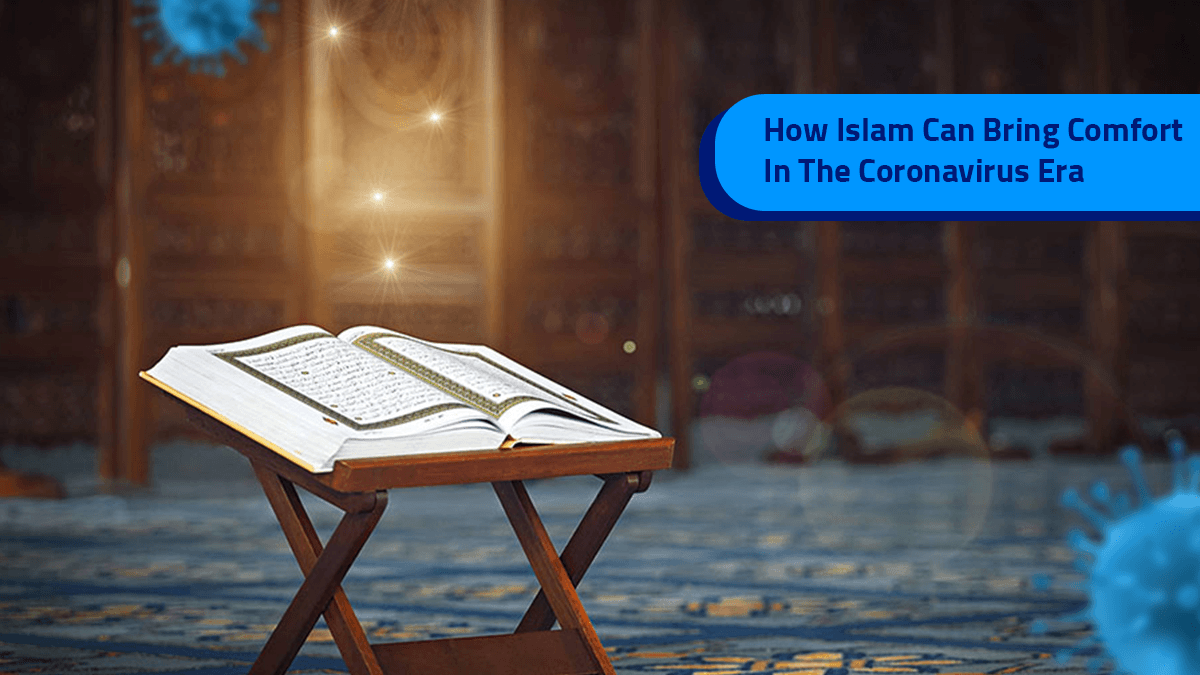 How Islam Can Bring Comfort In The Coronavirus Era