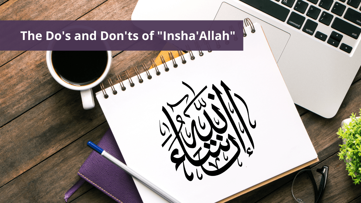 b2ap3_large_Blog_InshaAllah The Dos and Don'ts of InshAllah