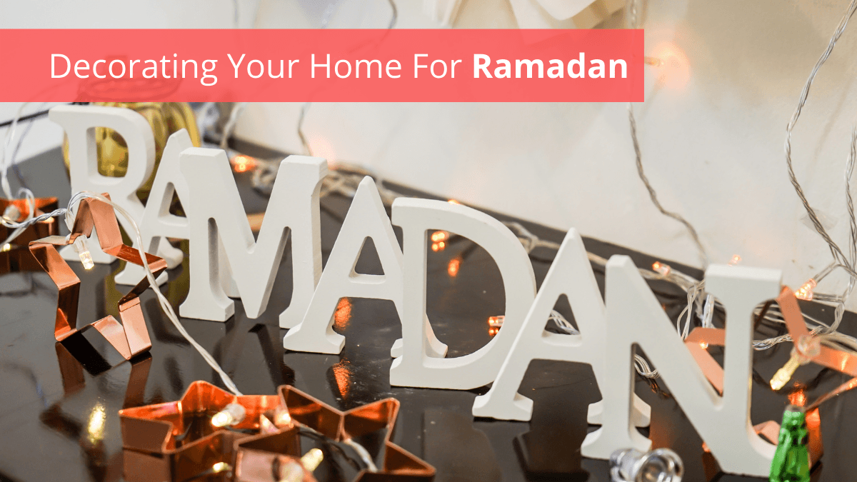 Decorating Your Home For Ramadan