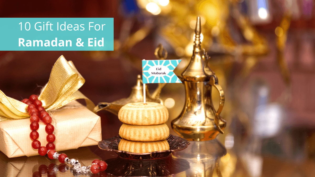 10 Gift Ideas for Ramadan & Eid