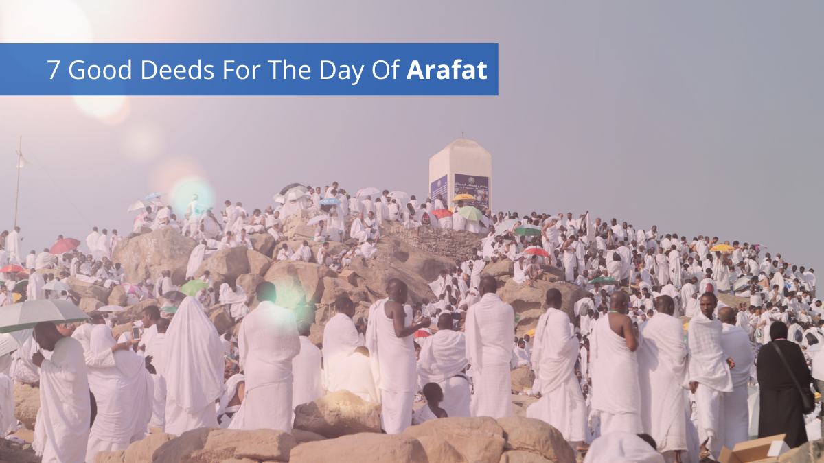 7 Good Deeds For The Day Of Arafat